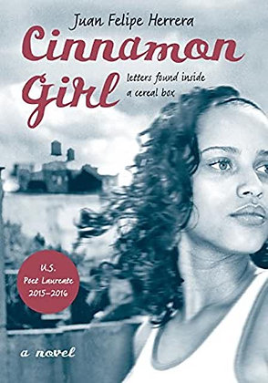 Cinnamon Girl A Novel by Juan Felipe Herrera