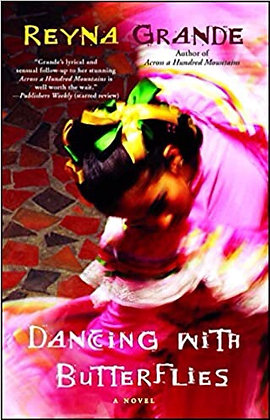 Dancing With The Butterflies A Novel by Reyna Grande