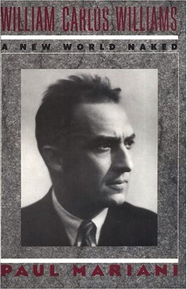 William Carlos Williams: A New World Naked by Paul Mariani