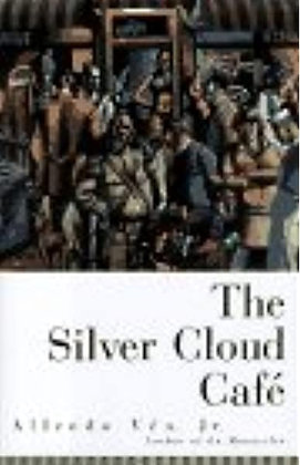 The Silver Cloud Cafe by Alfredo Véa, Jr.