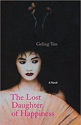 The Lost Daughter of Happiness: A Novel