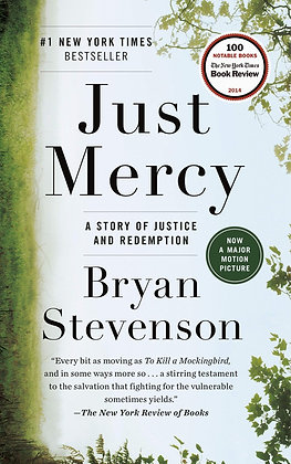 Just Mercy A Story of Justice and Redemption by Bryan Stevenson