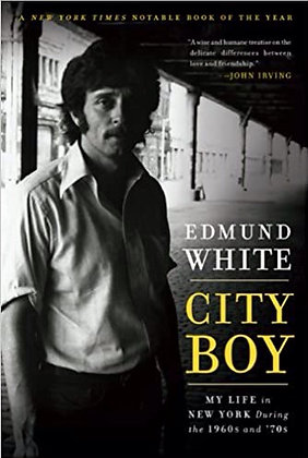 City Boy: My Life in New York During the 1960s and '70s by Edmund White