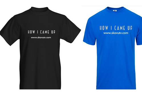 How I Came Up T-Shirts