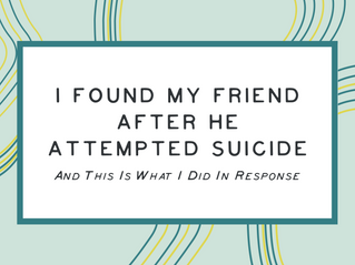 I Found My Friend After He Attempted Suicide