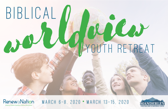 Biblical Worldview Youth Retreat March 2