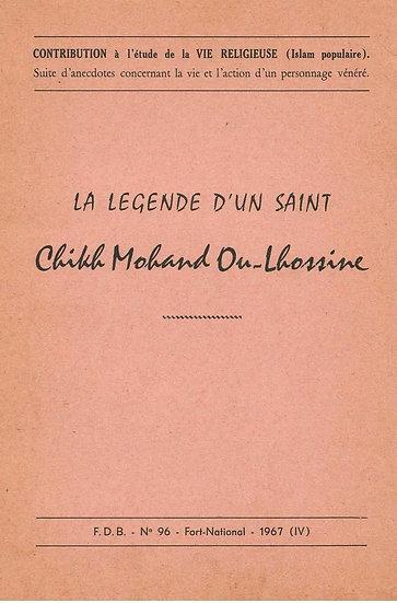 La légende d'un Saint: chikh Mohand Ou- Lhossine