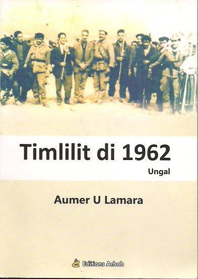 Timlilit di 1962  (ungal)