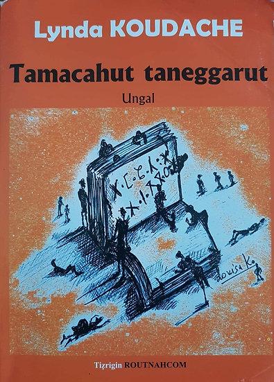 Tamacahut taneggarut (ungal)