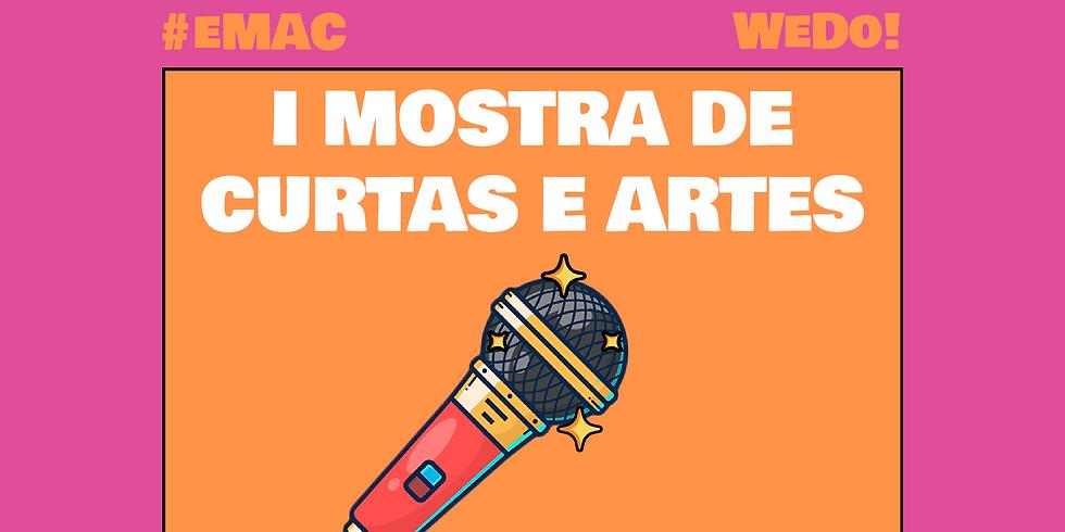 #eMAC Mostra de Artes & Curtas da WeDo!
