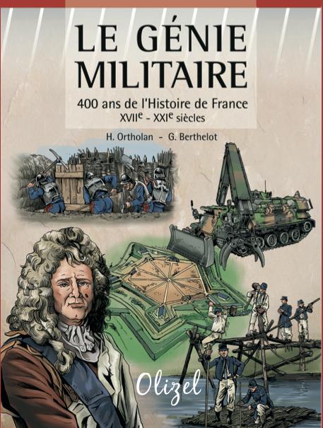 Le Génie militaire (XVIIe - XXIe siècles). 400 ans de l'Histoire de France
