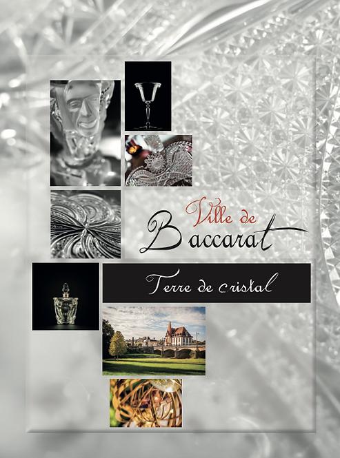 Baccarat. Une ville Terre de cristal