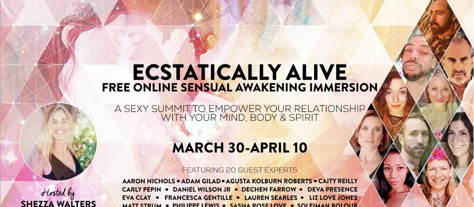 Ecstatically Alive Summit: the Power and Pleasures of a Sexual Self-Love Practice