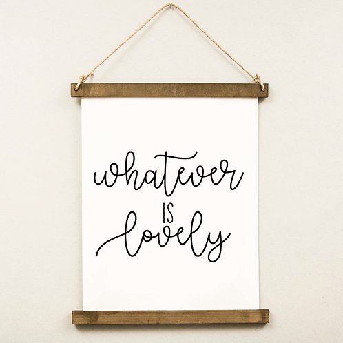 Whatever Is Lovely | Hanging Print