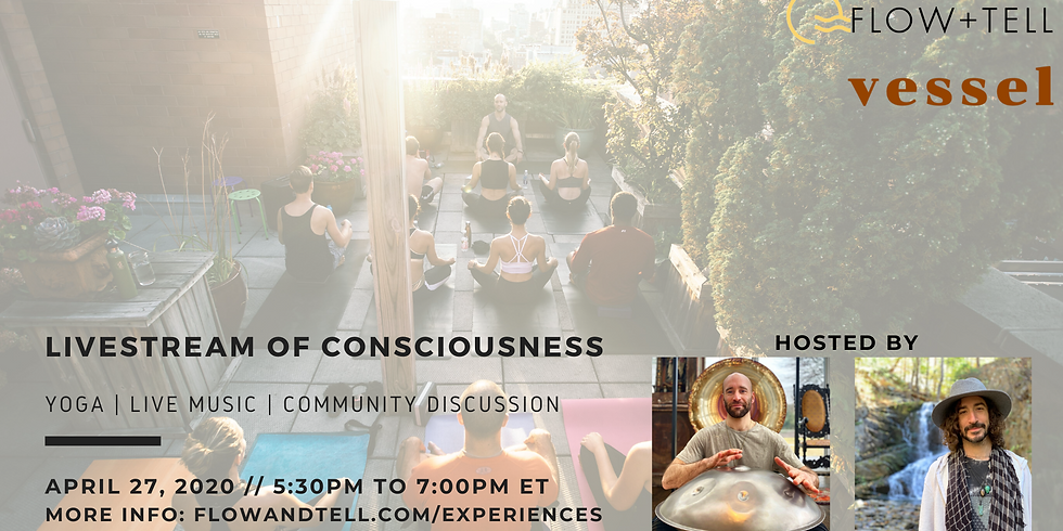 Flow+Tell & Vessel Present: LiveStream of Consciousness