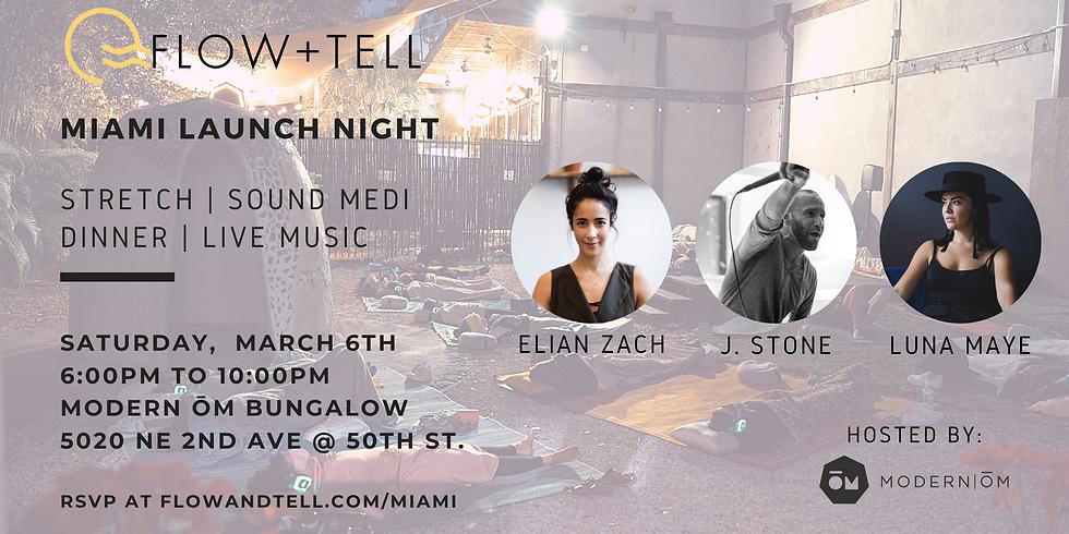 Flow+Tell Miami Launch Night!