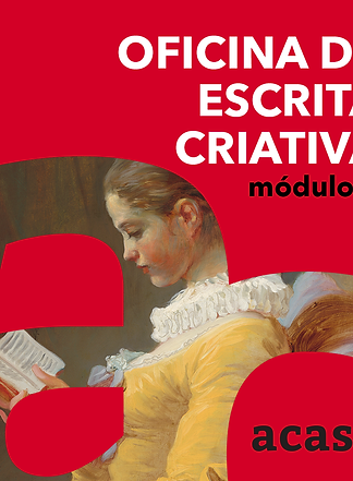 Oficina de Escrita Criativa - Módulo A - 19, 20 e 21/11