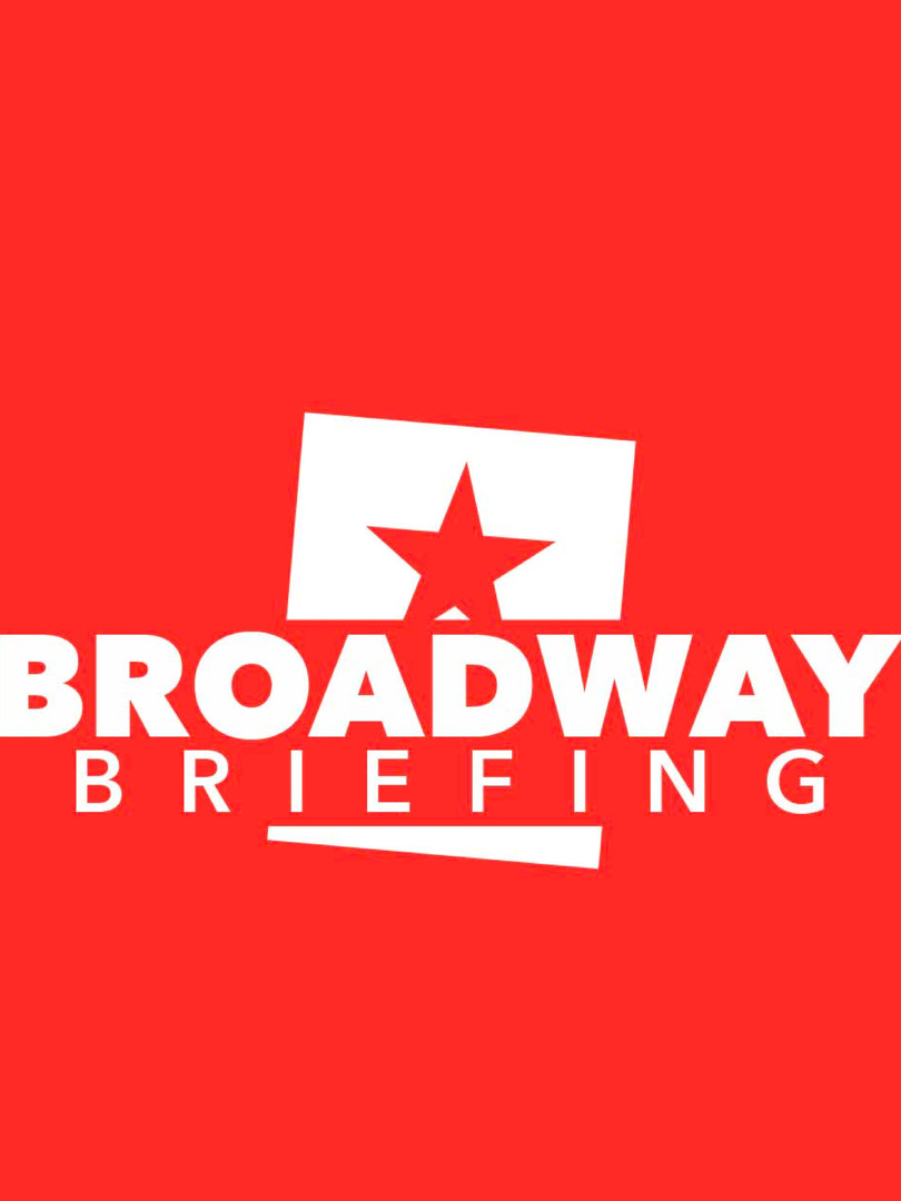 Broadway Briefing