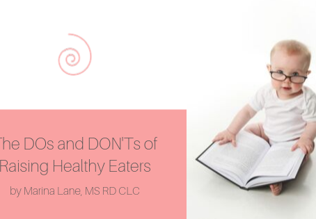 The DO's and DON'Ts of raising Healthy Eaters