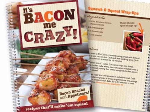 It's Bacon me Crazy Cookbook