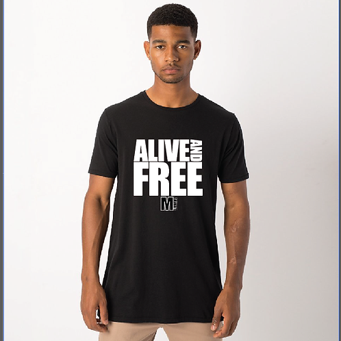 MAKiN' iT Alive and Free T-Shirt
