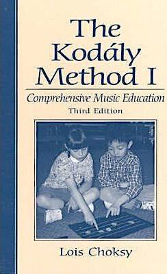 The Kodaly Method I : Comprehensive Music Education