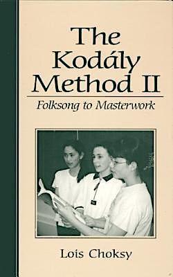 The Kodaly Method II : Folksong to Masterwork
