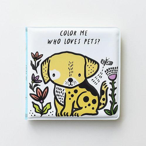 Color Me: Who Loves Pets Bath Book