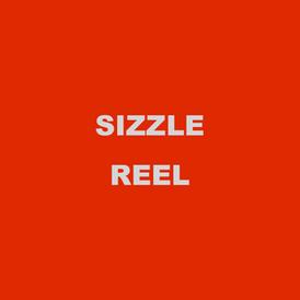 SIZZLE REEL