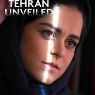 TEHRAN UNVEILED