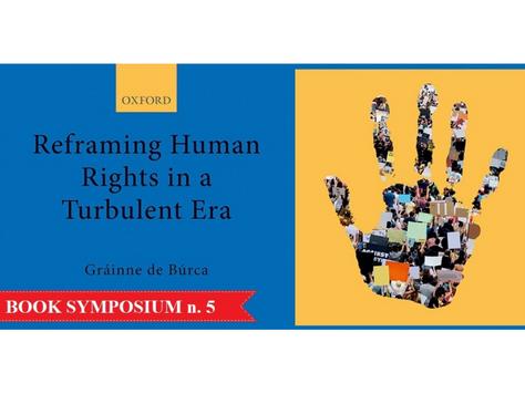 BOOK SYMPOSIUM - Reframing Human Rights in a Turbulent Era