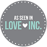 As seen on Love Inc