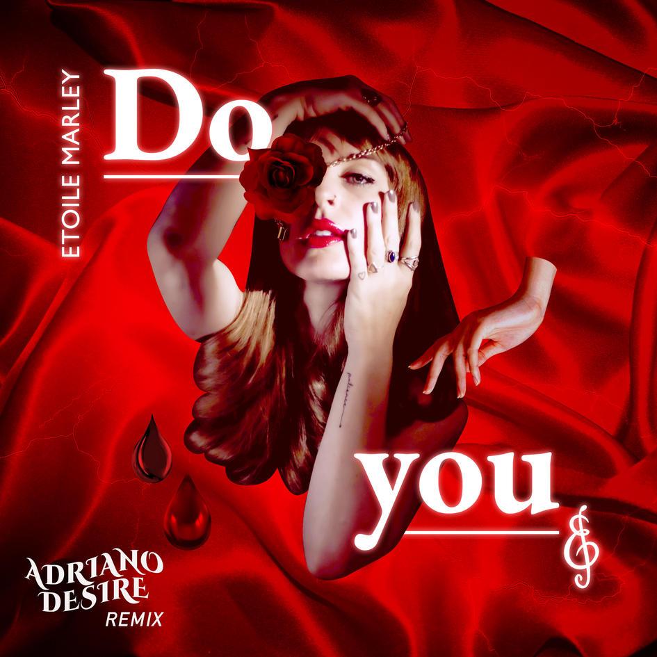 Do you (Adriano Desire Remix) ETOILE MAR