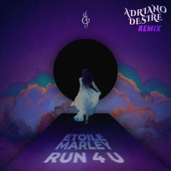 Run 4 U (Adriano Desire Remix)Etoile Mar