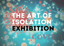 The Art of Isolation Exhibition Opening