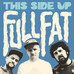 This Side Up - Full Fat Album Review