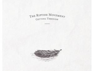 Riptide Movement - Getting Through Album Review