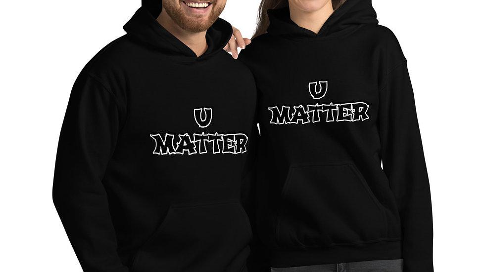 U MATTER---Unisex Hoodie