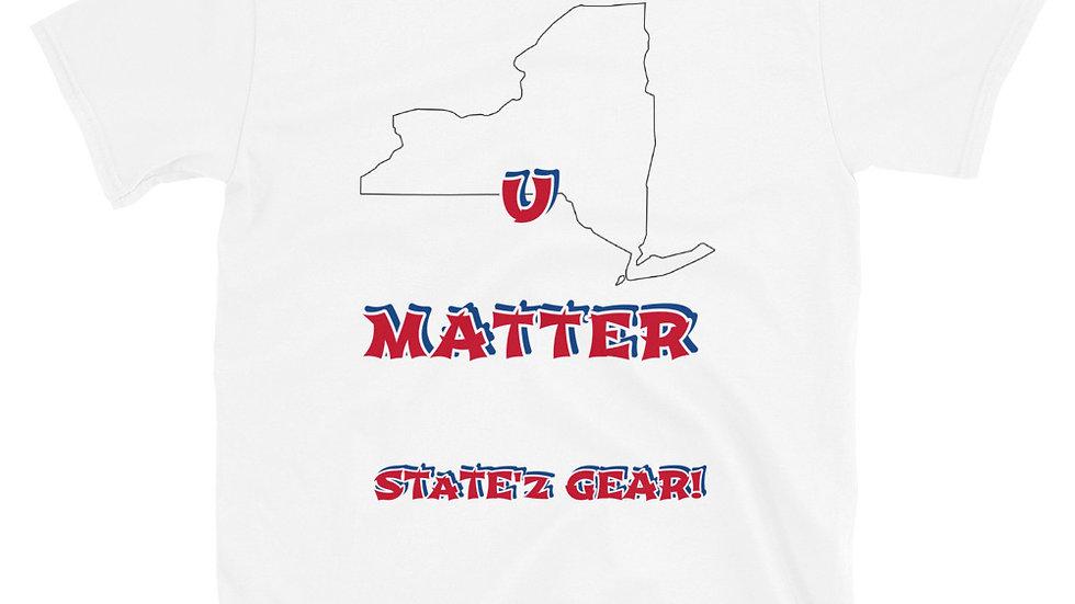 U MATTER---Unisex T-Shirt