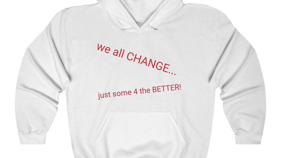 CHANGE 4 BETTER---Hooded Sweatshirts