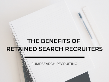 The Benefits of Retained Search Recruiters