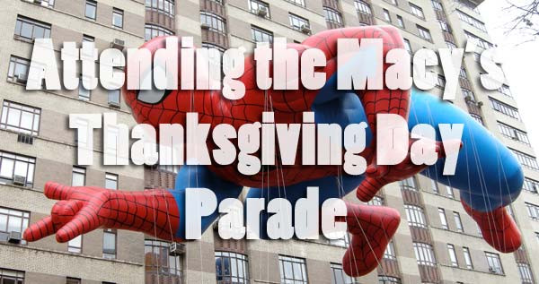 Attending the Macy's Thanksgiving Day Parade