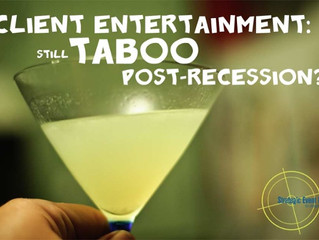 Is Client Entertainment Still Taboo Post Recession?