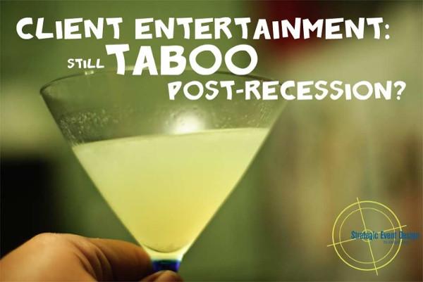 Client Entertainment Recession