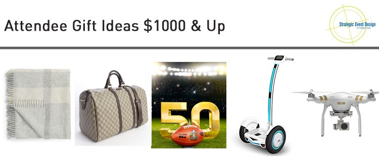 Attendee Gift Ideas $1000 & Up