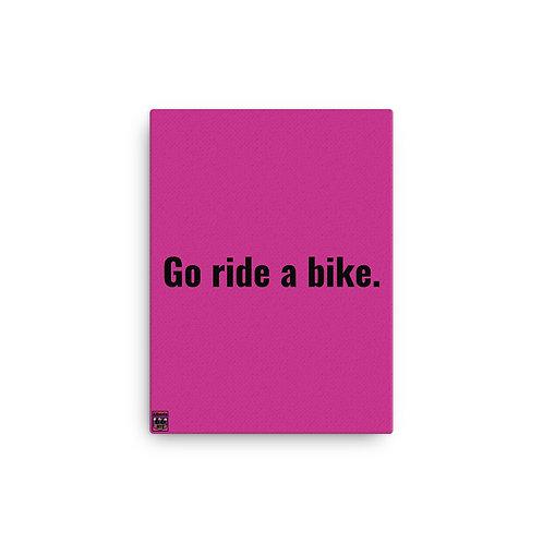 Go Ride - Pink -  Canvas 12x16