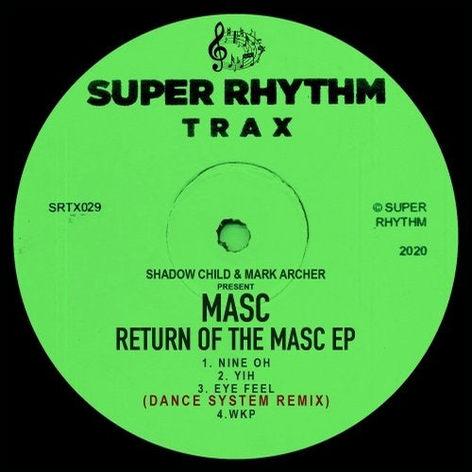 MASC: Return of the MASC EP [Super Rhythm Trax 2020]