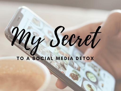 My Secret To A Social Media Detox
