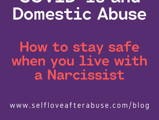 How to stay safe at home during COVID-19 when you live with a Narcissist.
