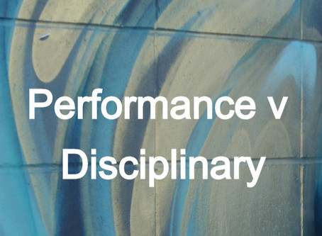 Disciplinary v Performance - what to do?
